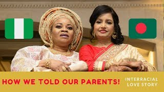 HOW WE TOLD OUR PARENTS | Interracial Love Story