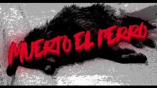 CREEPYPASTAS | MUERTO EL PERRO...