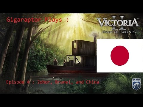 Lets Play Victoria 2 Imperial Japan Episode 4 Johor, Brunei, and China