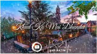 Chehre me tere khud ko Mai dhundu#whatsapp status