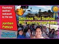 PATTAYA JOMTIEN RUANTALAY SEAFOOD RESTAURANT BY THE SEA เรือนทะเล บางเสร่ (Ultra 4k)