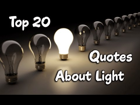 Top 20 Quotes About Light | Light quotations