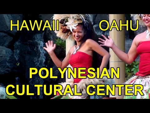 POLYNESIAN CULTURAL CENTER 🌴 HAWAIIAN LUAU