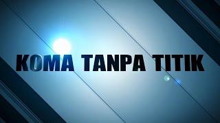 "Short Movie ""KOMA TANPA TITIK"" - SMAN 2 MADIUN"