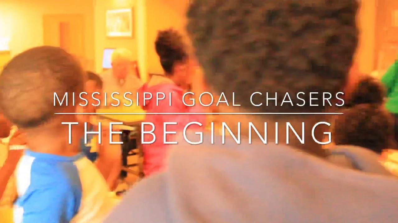 The Beginning of the Mississippi Goal Chasers