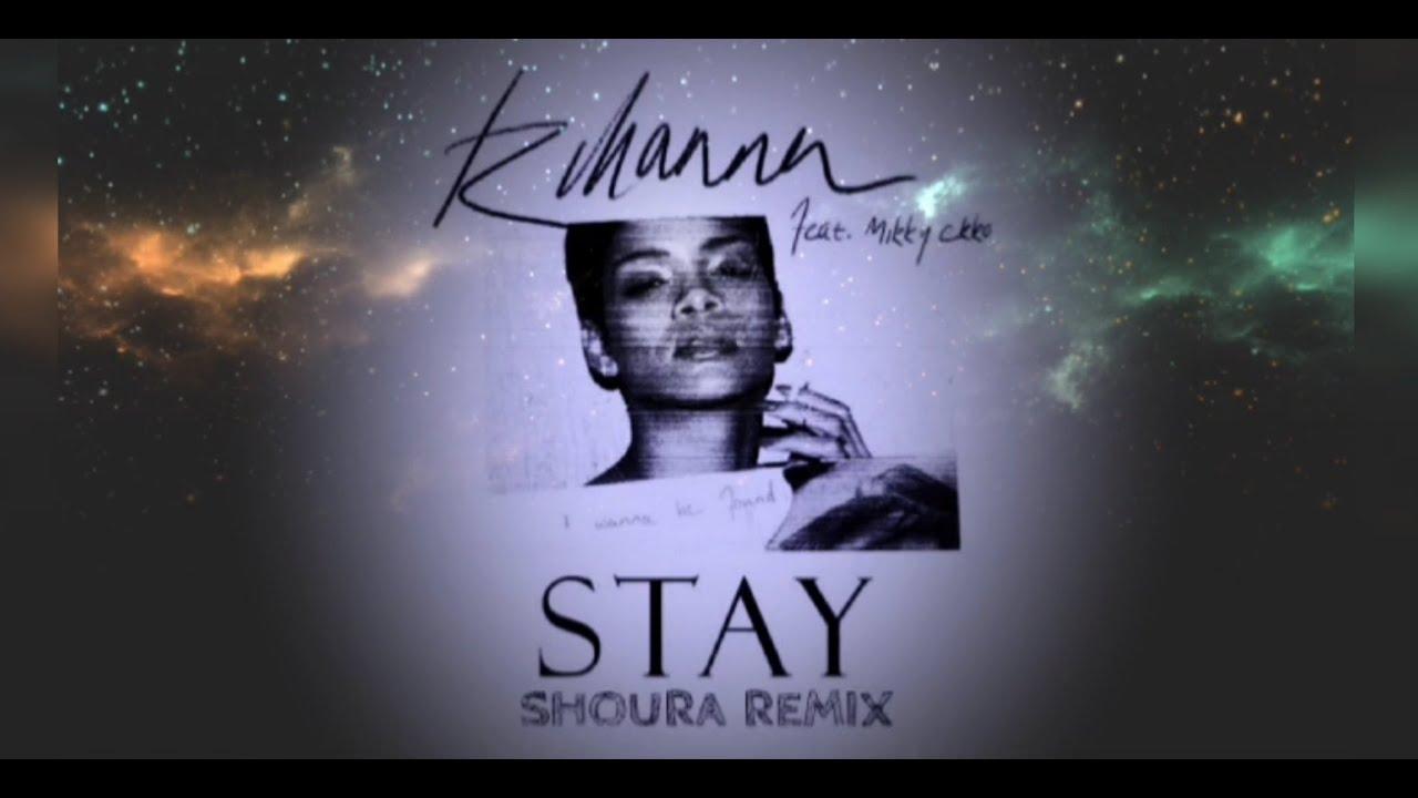 Rihanna - Stay ft. Mikky Ekko (Shoura Remix)