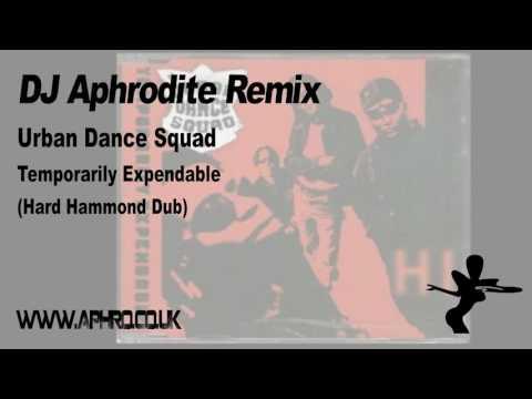DJ Aphrodite Remix - Urban Dance Squad - Temporarily Expendable (Hard Hammond Dub)