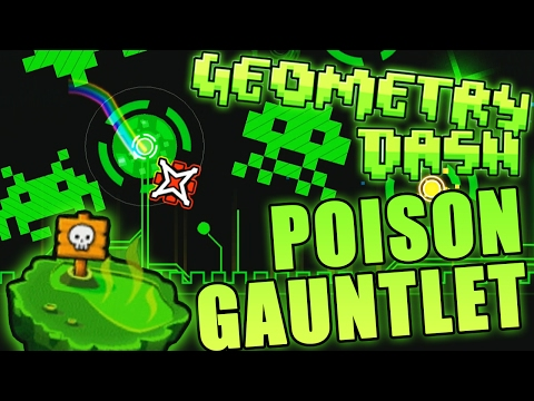 Geometry Dash POISON GAUNTLET COMPLETE ~ I LOVE THIS GAUNTLET