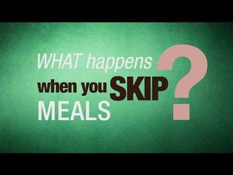 What happens when you skip meals?