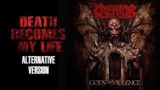Death Becomes My Life (Alternative Version) [HQ] - Kreator