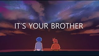 IT'S YOUR BROTHER