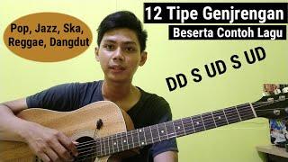 12 Model Genjrengan Berserta Lagu (Tutorial Tipe Strumming Gitar)