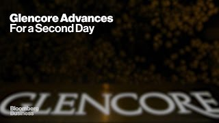 Glencore Shares Stage A Comeback