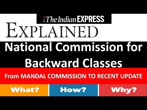 28 NOVEMBER 2017 THE INDIAN EXPRESS Explained    National Commission for Backward Classes