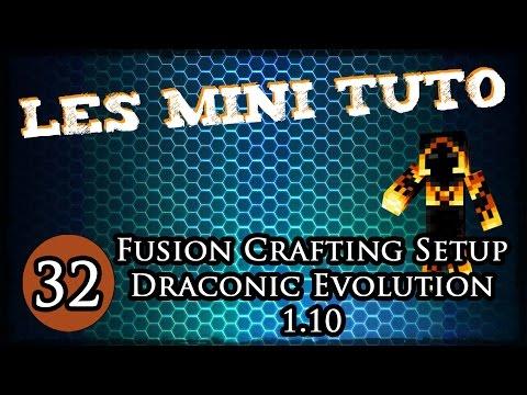 Les Mini Tuto 32 : Fusion Crafting de Draconic Evolution en 1.10