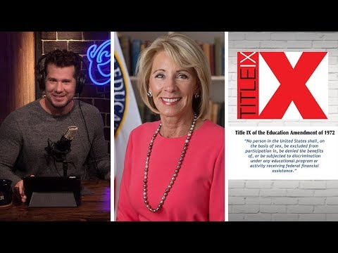 TITLE IX EXPLAINED: Is Betsy Devos Anti-Women? | Louder With Crowder