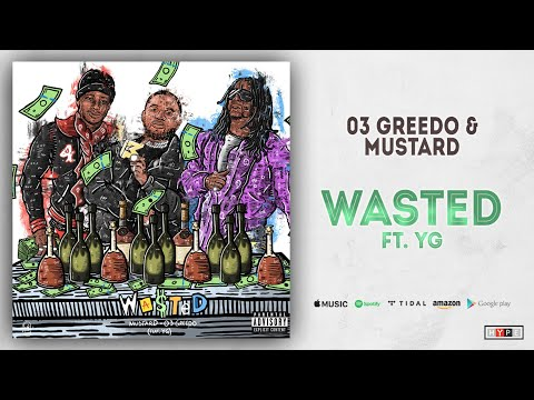 03 Greedo & Mustard - Wasted Ft. YG