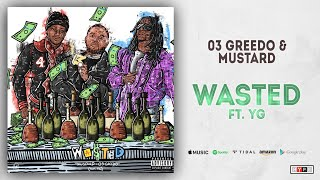 03 Greedo Mustard Wasted Ft. YG.mp3
