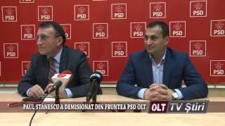PAUL STANESCU A DEMISIONAT DIN FRUNTEA PSD OLT 2805