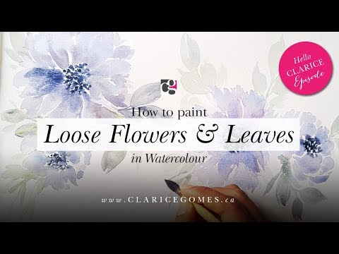 How to do Loose Flowers and Leaves in Watercolour - Hello Clarice Tutorials