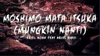 Ariel Noah feat Ariel Nidji - もしもまたいつか - Moshimo Mata Itsuka (Mungkin Nanti) (Lyrics)
