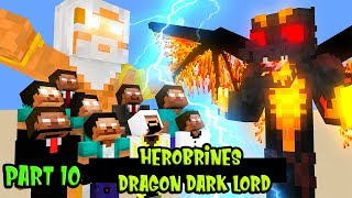 MONSTER SCHOOL : PART 10 HEROBRINE BROTHERS VS FIRE DRAGON DARK LORD - MINECRAFT ANIMATION