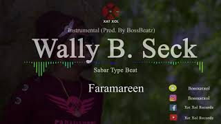 Wally B. Seck - Faramareen Instrumental (reProd. By BossBeatz)