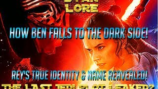 Star Wars Episode 8 Story Revealed! Rey's REAL NAME! Ben's Fall To The Dark Side! PLOT LEAK?