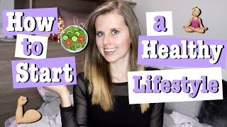 How to start a healthy lifestyle (food, fitness & wellbeing) | sofieee