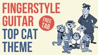 Top Cat theme for solo fingerstyle guitar + free TAB