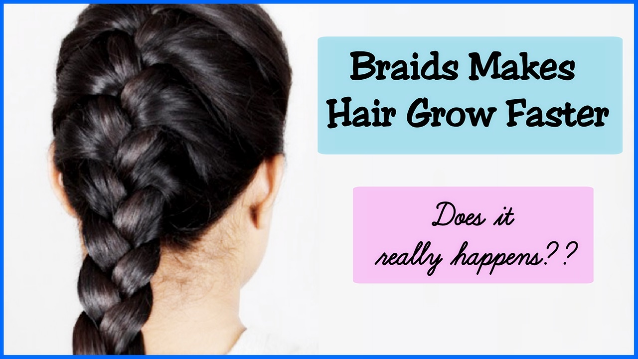Braid Makes Hair Grow Faster || Does It Really Happen ...