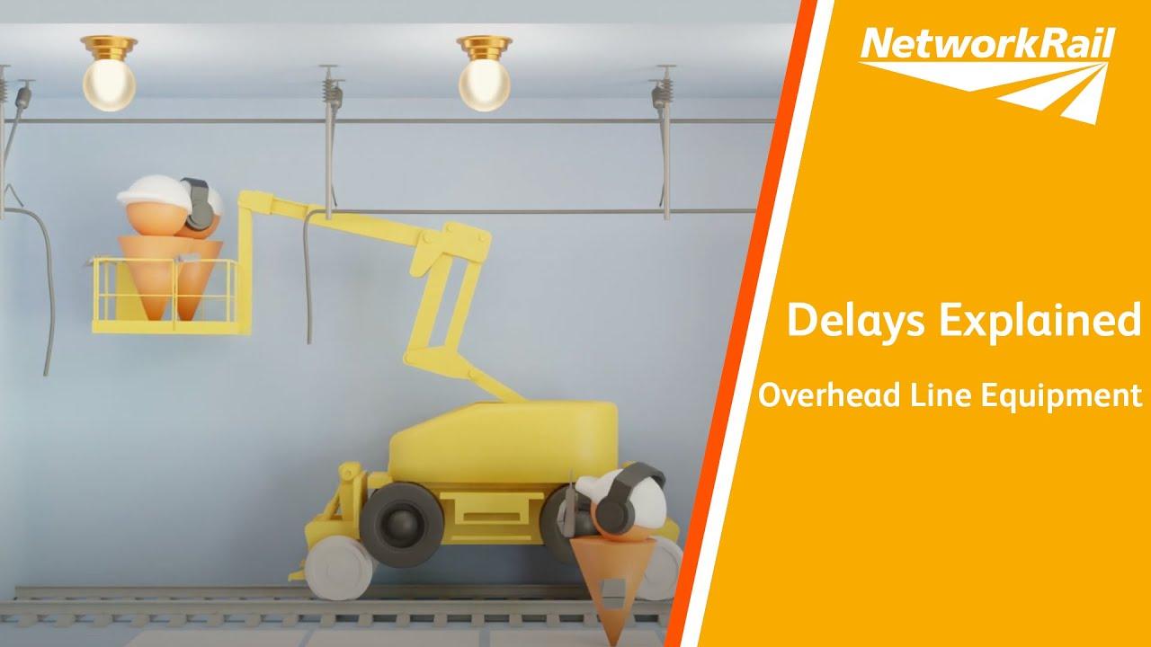 Delays Explained - Overhead Line Equipment