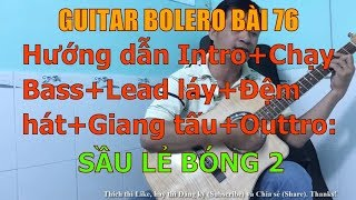 Sầu Lẻ Bóng 2  - (Hướng dẫn Intro+Chạy Bass+Lead láy+Đệm hát+Giang tấu+Outtro) - Bài 76