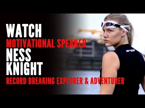 Ness Knight - Record Breaking Explorer and Motivational Speaker