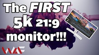 The First 5K 21:9 Monitor!!