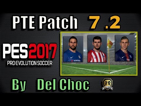 PES 2017 PTE Patch 7.2 Final (Unofficial by Del Choc)