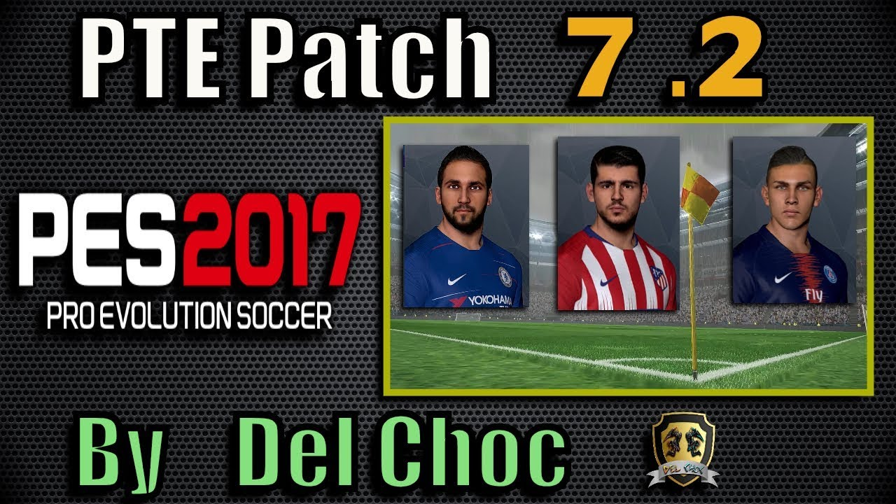 PES 2017) PTE Patch 7 2 (Unofficial by Del Choc) - Del Choc Web