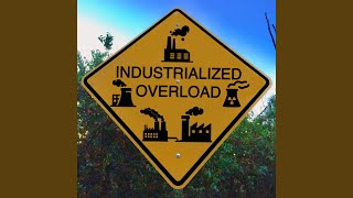 Industrialized Overload YouTube Videos