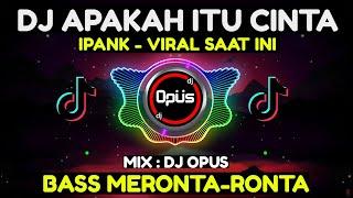 Download Lagu DJ APAKAH ITU CINTA IPANK TIK TOK VIRAL 2020 mp3