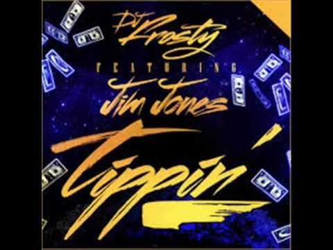 DJ Frosty - Tippin (Ft Jim Jones) (OFFICIAL AUDIO)