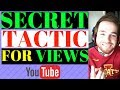 How To Get Views On Youtube (SECRET TACTIC) 2018 - How To Get Subscribers On Youtube Fast (2018)