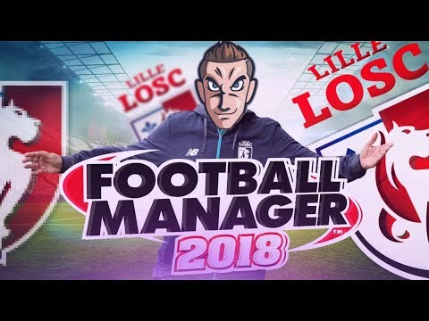FOOTBALL MANAGER 18 | LE LOSC | #01