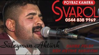 Süleyman Aktürk - Kahbe Felek Ben Neyine Karıştım  -nette ilk- [Poyraz Kameraᴴᴰ]-[Gökhan Varol]