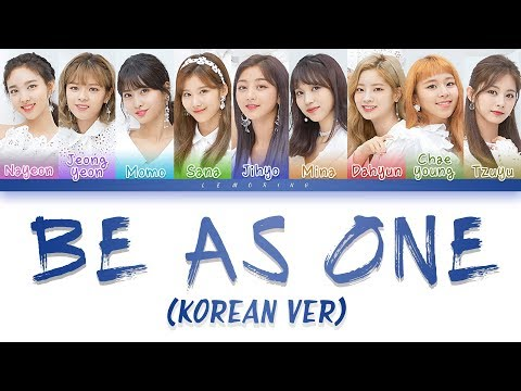 (Concert Ver.) TWICE (트와이스) - BE AS ONE (Korean Ver.) [Color Coded Lyrics/Han/Rom/Eng]