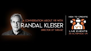 Altspace VR Live Event | A Conversation About VR With Randal Kleiser, Director Of 'Grease'