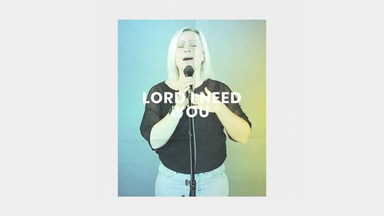 Lord I Need You (Live) - Lou Fellingham Cover Image