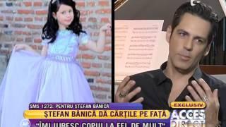 """Ştefan Bănică, interviu senzaţional! """"Nu mă ascund după deget"""""""