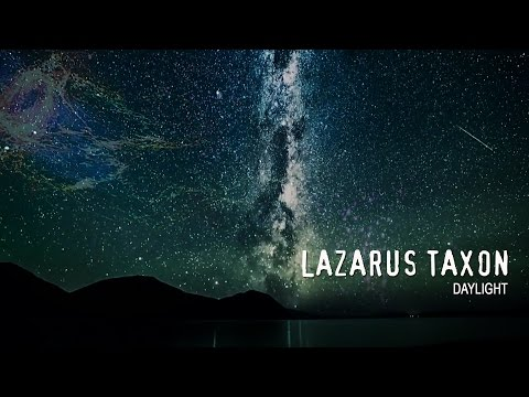 Lazarus Taxon - Daylight (Official Lyric Video)