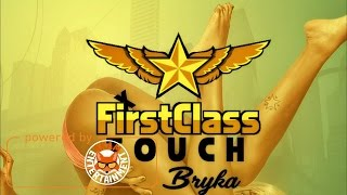 Bryka - First Class Touch (Raw) March 2017