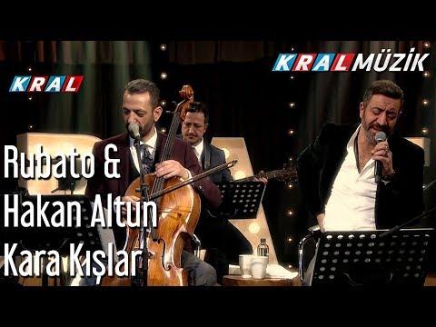 Kara Kışlar - Rubato & Hakan Altun